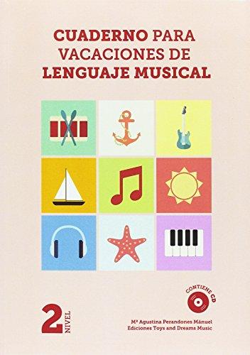 CUADERNO PARA VACACIONES DE LENGUAJE MUSICAL 2º NIVEL por Mª AGUSTINA PERANDONES MÁNUEL