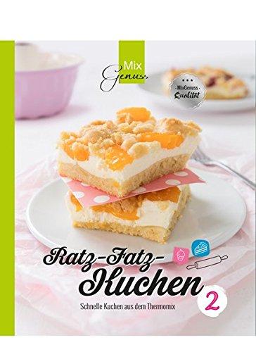 Preisvergleich Produktbild Ratz-Fatz-Kuchen BAND 2: Schnelle Kuchen aus dem Thermomix