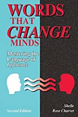 Words That Change Minds: Mastering the Language of Influence 2nd edition by CHARVET SHELLE ROSE(1997-05-06) Taschenbuch