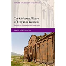 The Universal History of Step),anos Tarōnec),i: Introduction, Translation, and Commentary (Oxford Studies in Byzantium)