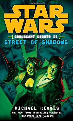Coruscant Nights II Streets of Shadows (Star Wars: Coruscant Nights)