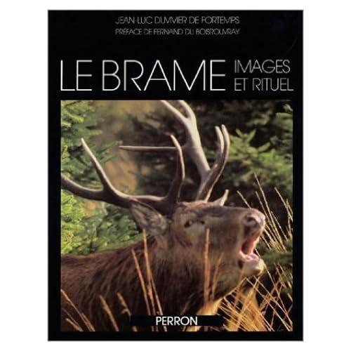 Le Brame: Images et rituel de Jean-Luc Duvivier de Fortemps ( 26 février 1997 )