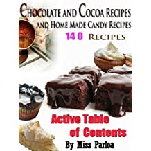 Chocolate and Cocoa Recipes and Home Made Candy Recipes : Classic Books With linked TOC (Illustrated) (English Edition)