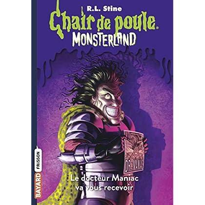Monsterland, Tome 05: Le docteur Maniac va vous recevoir