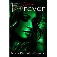 Olvidar Forever (Parte II Saga Forever): ADICTIVA DESDE LA PRIMERA PÁGINA... A NADIE DEJARÁ INDIFERENTE...