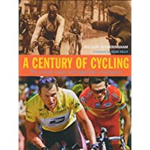 Century of Cycling: The Classic Races and Legendary Champions by William Fotheringham (2003-06-30)