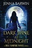 Dark Wine at Midnight: Volume 1 (A Hill Vampire Novel)