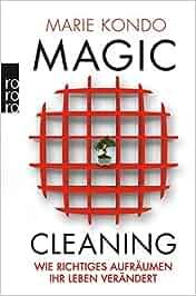 magic cleaning wie richtiges aufr umen ihr leben ver ndert marie kondo monika. Black Bedroom Furniture Sets. Home Design Ideas