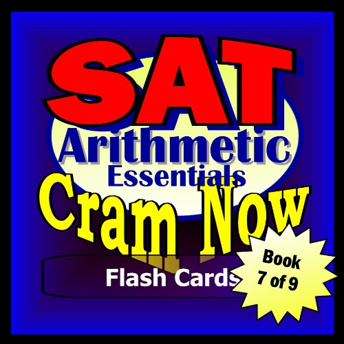 SAT Prep Test ARITHMETIC ESSENTIALS Flash Cards-CRAM NOW!-SAT Exam Review Book & Study Guide (SAT Cram Now! 7) (English Edition)