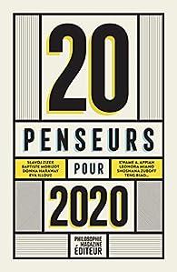 20 penseurs pour 2020 : Les meilleurs articles de la presse internationale par Martin Legros