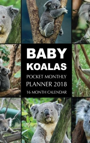 Baby Koalas Pocket Monthly Planner 2018: 16 Month Calendar (Koala Pocket)