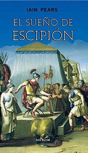 El sueño de Escipión (rústica) (Otros Titulos) por Iain Pears
