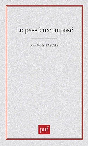 LE PASSE RECOMPOSE . Pensées, mythes, praxis par Francis Pasche