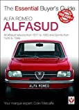 Alfa Romeo Alfasud: All saloon models from 1971 to 1983 & Sprint models from 1976 to 1989 (Essential Buyer's Guide Series)