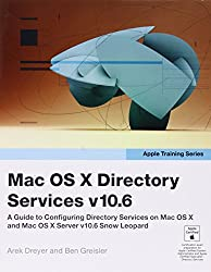 Mac OS X Directory Services v10.6: A Guide to Configuring Directory Services on Mac OS X and Mac OS X Server v10.6 Snow Leopard (Apple Training)