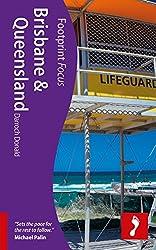 Brisbane & Queensland (Footprint Focus) (Footprint Focus Guide)