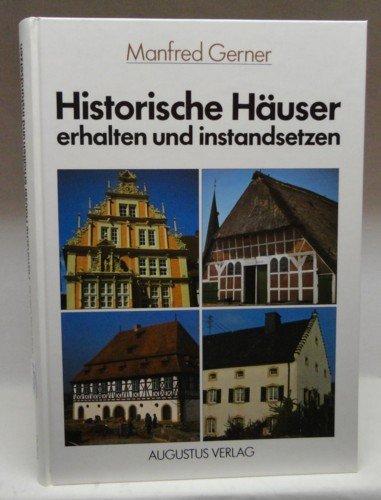 Historische Häuser erhalten und instandsetzen . Fachbuch . (Manfred Gerner) 9783804324909 ...