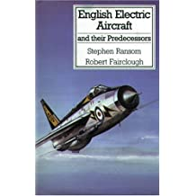 English Electric Aircraft: And Their Predecessors (Putnam's British aircraft) by Stephen Ransom (2003-06-02)