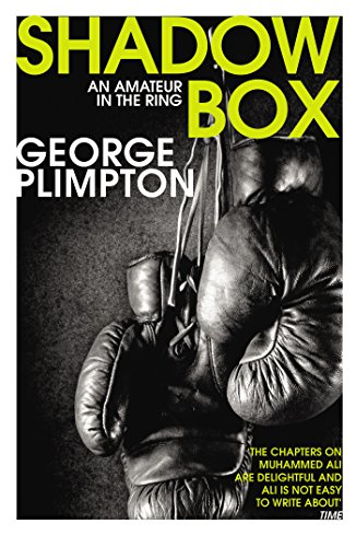 Shadow Box: An Amateur in the Ring (English Edition)