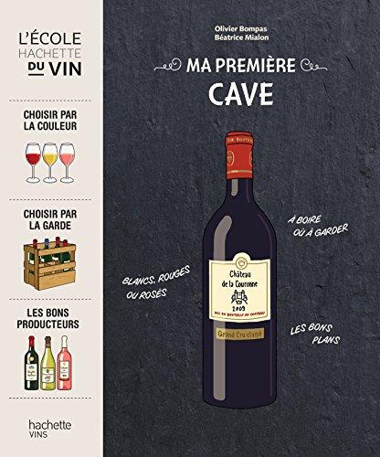 Ma première cave (L'Ecole Hachette du Vin)