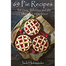 69 Pie Recipes: For easy, delicious and life changing experience (English Edition)