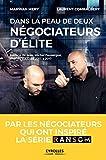 Dans la peau de deux négociateurs d'élite: Par les négociateurs qui ont inspiré la série Ransom - Préface de Jean-Michel Fauvergue, chef du RAID de 2013 à 2017 (French Edition)