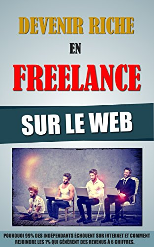 Devenir Riche En Freelance Sur Le Web
