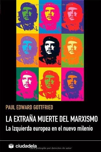 Extraña muerte del marxismo (Pensamiento) por Paul E. Gotfried