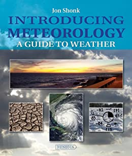 Introducing Meteorology: A Guide to Weather (Introducing Earth and Environmental Sciences) by [Shonk, Jon]