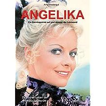 Angelika - Ein Sonntagskind auf und abseits der Leinwand