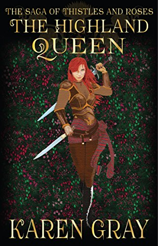 The Highland Queen: The Saga of Thistles and Roses (The Warrior Queen Book 4) (English Edition) Highland Thistle