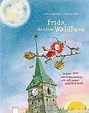 Frida, die kleine Waldhexe - Donner, Blitz und Sonnenschein, ich will immer pünktlich sein (Pädagogische Bilderbücher)