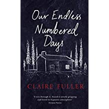 Our Endless Numbered Days by Fuller, Claire (February 26, 2015) Hardcover