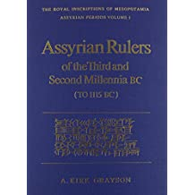 Assyrian Rulers 3Rd and 2Nd Millenium (Royal Inscriptions of Mesopotamia)