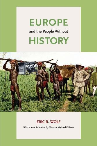Europe and the People Without History por Eric R. Wolf