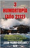 3 HUMORTOPÍA (Año 2112): (A 500 años de la gesta. Magallanes-Elcano. La despiporrante 1ª vuelta al mundo mundial)