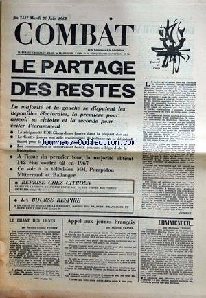 COMBAT [No 7747] du 25/06/1969 - LE PARTAGE DES RESTES - REPRISE CHEZ CITROEN - LA BOURSE - LE CHANT DES URNES PAR PENENT - M. CLAVEL - PH. TESSON.