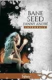 Bane Seed - L'intégrale (Urban fantasy)