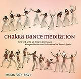 Chakra Dance Meditation: Tanz und Stille als Weg in die Ekstase - Mahasatvaa Ma Ananda Sarita