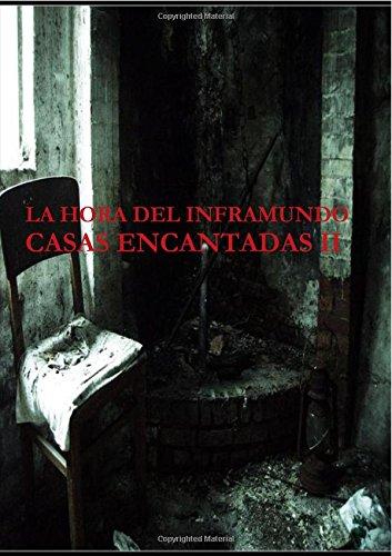 LA HORA DEL INFRAMUNDO CASAS ENCANTADAS II
