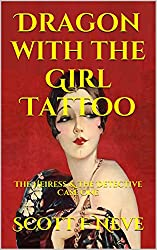 Dragon with the Girl Tattoo: The Heiress & The Detective Case One (English Edition)
