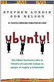 Ubuntu!: Un fascinante fábula sobre la filosofía africana del trabajo en equipo