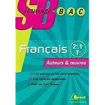 Français 2de, 1e, Tle L : Les genres et les mouvements littéraires ; Les auteurs et les oeuvres