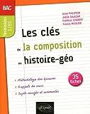 Les clés de la composition en histoire-géographie - Terminales L et ES - Bac - 36 fiches
