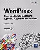 Telecharger Livres WordPress Gerer un site multi utilisateur workflow et contenus personnalises (PDF,EPUB,MOBI) gratuits en Francaise