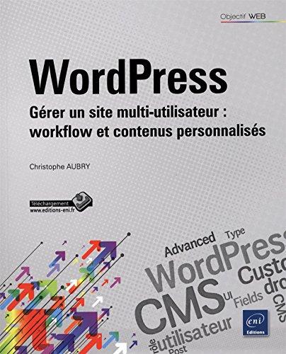 WordPress - Gérer un site multi-utilisateur : workflow et contenus personnalisés