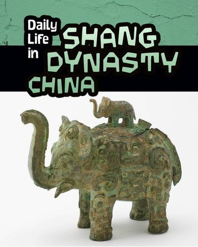 daily-life-in-shang-dynasty-china-daily-life-in-ancient-civilizations