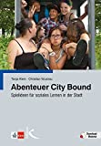 Abenteuer City Bound: Spielideen für soziales Lernen in der Stadt