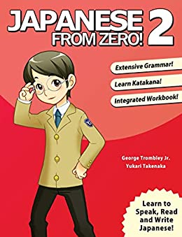 Japanese From Zero! 2: Proven Techniques to Learn Japanese for Students and Professionals (English Edition) van [Trombley, George, Takenaka, Yukari]