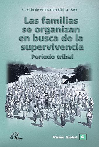 Las familias se organizam en busca de la supervivencia: Periodo tribal (Visión Global nº 4)